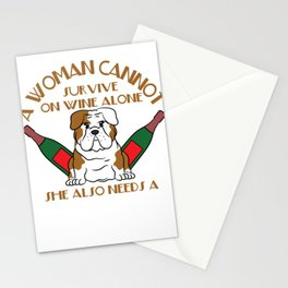 """""""A Woman Cannot Survive On Wine Alone, She Also Needs A Bulldog"""" tee design for pet lovers out there Stationery Cards"""