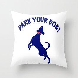 Park Your Dog! Throw Pillow