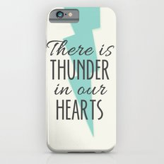 There is Thunder in our Hearts Slim Case iPhone 6s