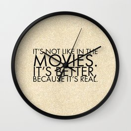 It's not like in the movies. It's better, because it's real. Wall Clock