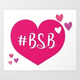 BSB - I LOVE BSB - BACKSTREET Art Print