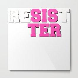 Resist Sister Metal Print