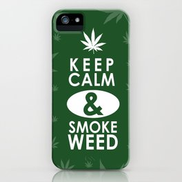 """Keep Calm and Smoke Weed"" iPhone Case"