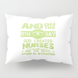 God created Nurses Pillow Sham