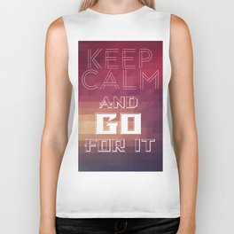 Keep calm and go for it Biker Tank