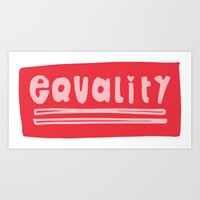 equality Art Prints featuring Equality by MaJoBV