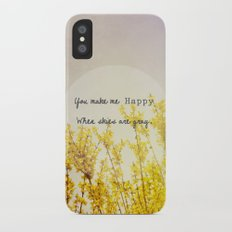 You Make Me Happy When Skies Are Gray iPhone X Slim Case