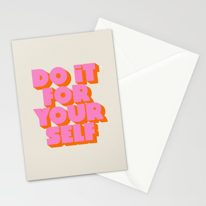 Do It For Yourself Stationery Cards