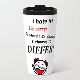 I choose to differ Travel Mug