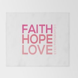 Faith Hope love,Christian,Bible Quote 1 Corinthians13:13 Throw Blanket