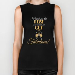 Prosecco hand me the fizz and watch me get fabulous  Biker Tank
