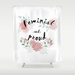 Feminist & Proud Shower Curtain