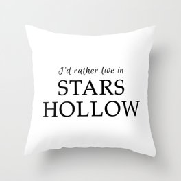 I'd Rather Live in Stars Hollow Throw Pillow