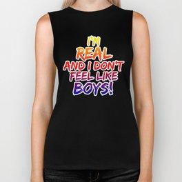 I'M REAL AND I DON'T FEEL LIKE BOYS! Biker Tank