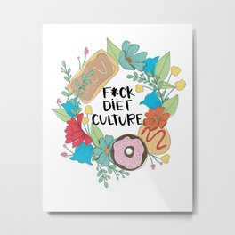 F*ck Diet Culture Metal Print