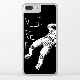 I need more space Clear iPhone Case