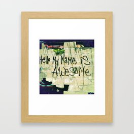 I'm Awesome Framed Art Print