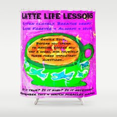 LATTE LIFE LESSONS ~ Is it true? Is it kind? Is it necessary? Shower Curtain