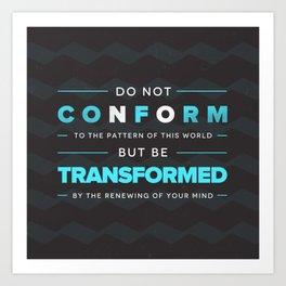 Don't Conform - Romans 12:2 Art Print