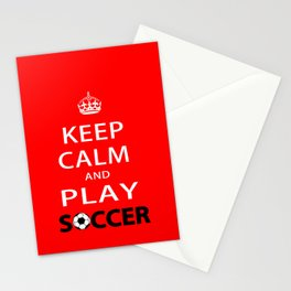 Keep Calm and Play Soccer Stationery Cards