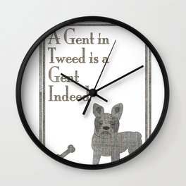A Gent in Tweed is a Gent Indeed Wall Clock