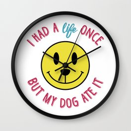 I had a life once... Wall Clock