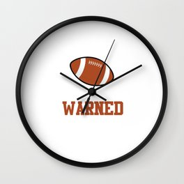 I'm the Boy Your Coach Warned You About Sports T-shirt Wall Clock