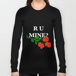 R U MINE? Long Sleeve T-shirt