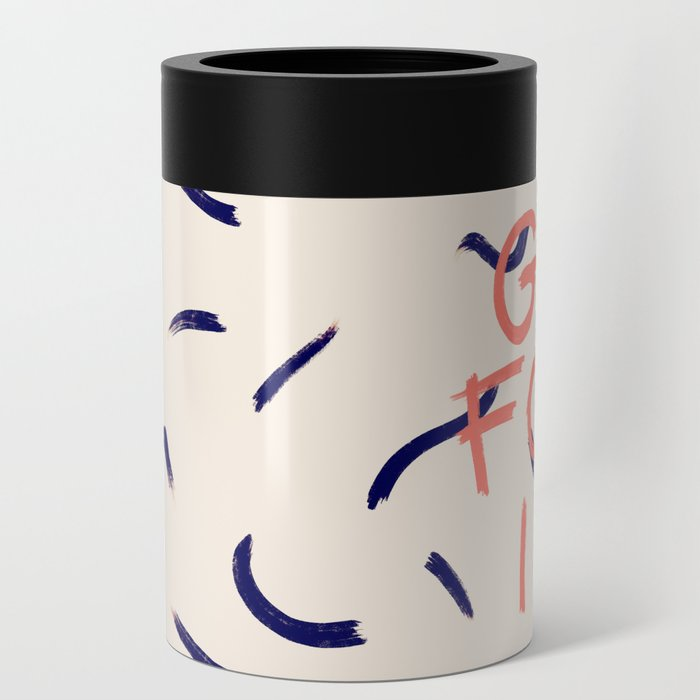 GO FOR IT #society6 #motivational Can Cooler