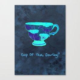 Cup of Tea,Darling? Canvas Print