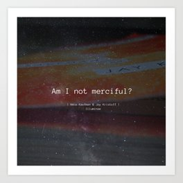 Am I Not Merciful? Art Print