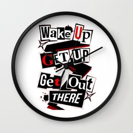 Wake Up Get Up Get Out There Wall Clock