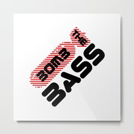 Bomb The Bass EDM Quote Metal Print