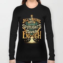 Never Enough Long Sleeve T-shirt