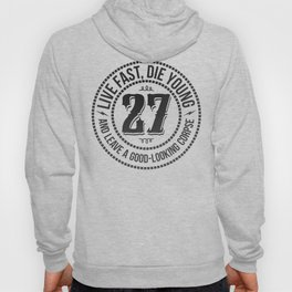 Live fast die young Hoody