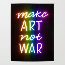 Make Art Not War rainbow Poster
