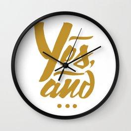 Yes, and... Wall Clock