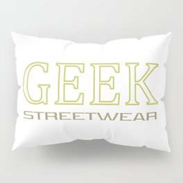 Geek streetwear (gold) Pillow Sham