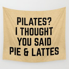 Pie & Lattes Funny Quote Wall Tapestry