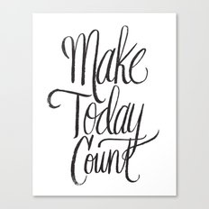 make today count Canvas Print