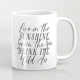 LIVE IN THE SUNSHINE Coffee Mug