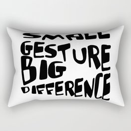 Small Gesture Big Difference Positive Quote Rectangular Pillow