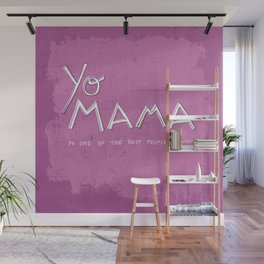 Yo Mama Is Tha Best / Purple Wall Mural