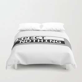 Expect Nothing Duvet Cover