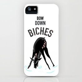 Bow Down Biches iPhone Case