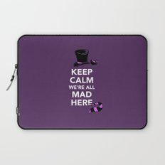 Keep Calm, We're All Mad Here Laptop Sleeve