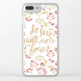 Do Less With More Focus Clear iPhone Case