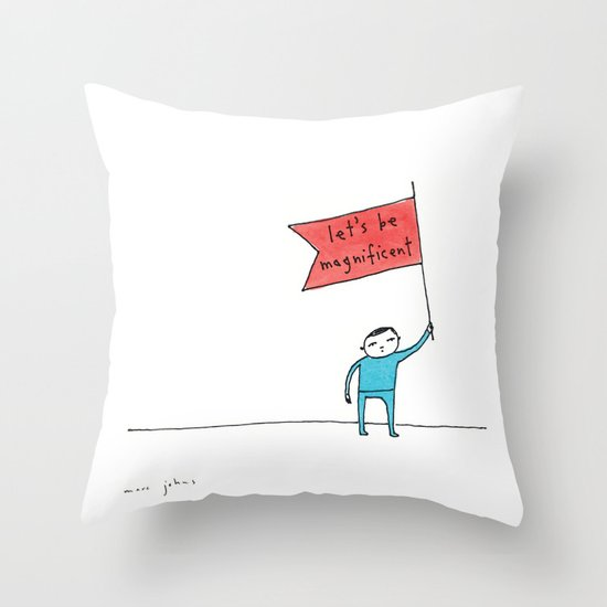 let's be magnificent Throw Pillow