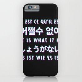 It is what it is - Typography iPhone Case
