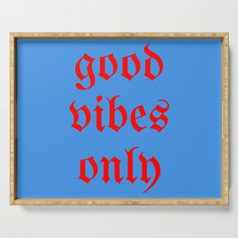 good vibes only VII Serving Tray